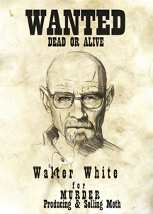 Walter White WANTED