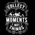 Collect-moments-not-thing