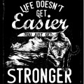 Lifes-Doesn-t-Get-Easier