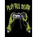 Play-Till-Death