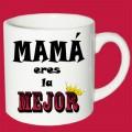 Taza Mamá eres la mejor